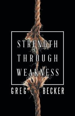 Strength Through Weakness (Paperback)
