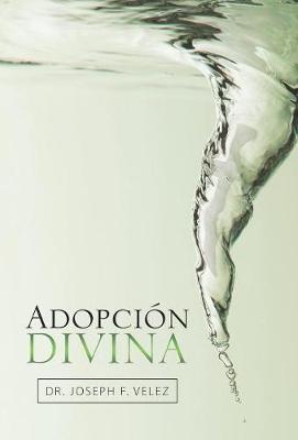 Adopcion Divina (Hardback)