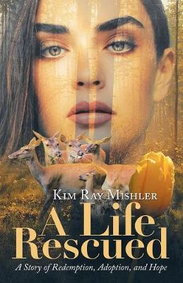 A Life Rescued: A Story of Redemption, Adoption, and Hope (Paperback)