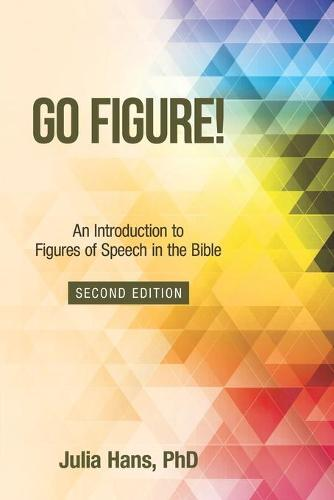 Go Figure!: An Introduction to Figures of Speech in the Bible (Paperback)