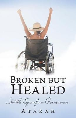 Broken But Healed: In the Eyes of an Overcomer (Paperback)