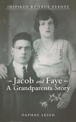 Jacob and Faye a Grandparents Story: Inspired by True Events (Paperback)