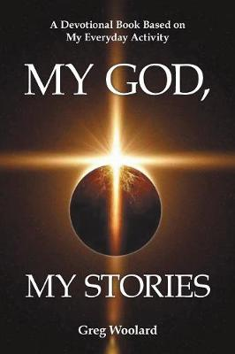 My God, My Stories: A Devotional Book Based on My Everyday Activity (Paperback)
