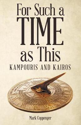 For Such a Time as This: Kampouris and Kairos (Paperback)