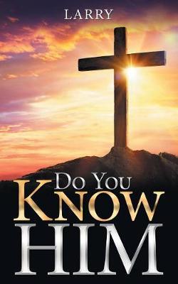 Do You Know Him (Paperback)