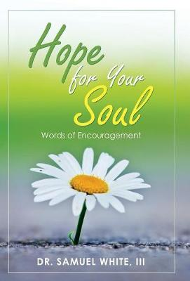 Hope for Your Soul: Words of Encouragement (Hardback)