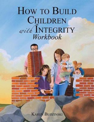 How to Build Children with Integrity Workbook (Paperback)