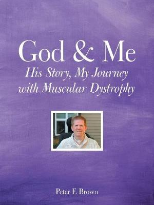 God & Me: His Story, My Journey with Muscular Dystrophy (Paperback)