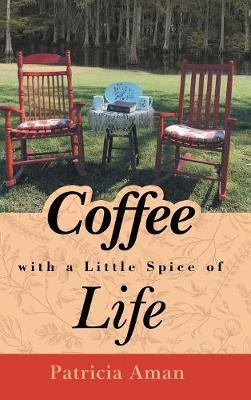 Coffee with a Little Spice of Life (Hardback)