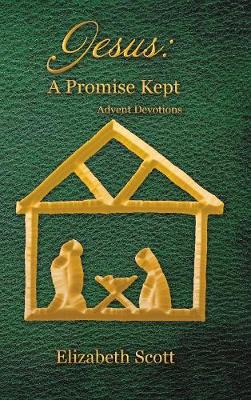 Jesus: A Promise Kept: Advent Devotions (Hardback)