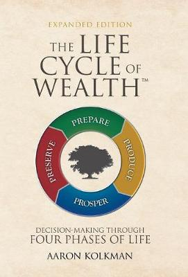 The Life Cycle of Wealth: Decision-Making Through Four Phases of Life (Hardback)