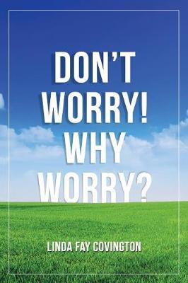 Don't Worry! Why Worry? (Paperback)