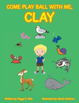Come Play Ball with Me, Clay (Paperback)