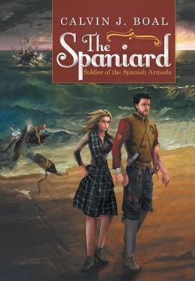 The Spaniard: Soldier of the Spanish Armada (Hardback)