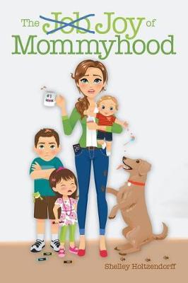 The Job/Joy of Mommyhood (Paperback)