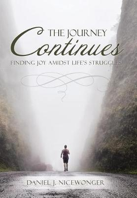 The Journey Continues: Finding Joy Amidst Life's Struggles (Hardback)