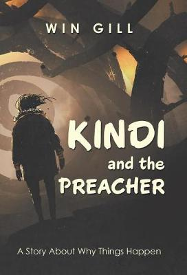 Kindi and the Preacher: A Story About Why Things Happen (Hardback)