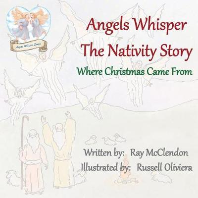 Angels Whisper the Nativity Story: Where Christmas Came from (Paperback)