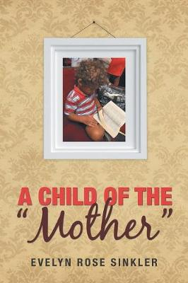 A Child of the Mother (Paperback)
