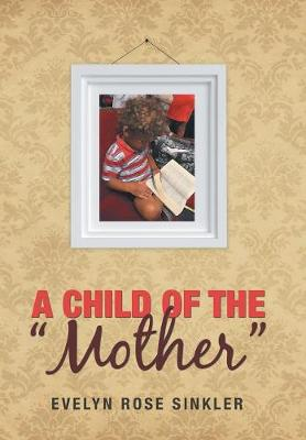 A Child of the Mother (Hardback)
