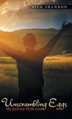Unscrambling Eggs: My Journey with God (Hardback)
