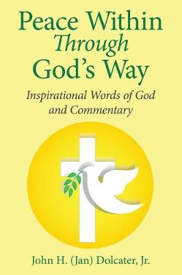Peace Within Through God's Way: Inspirational Words of God and Commentary (Paperback)