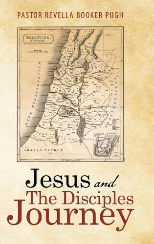 Jesus and the Disciples Journey (Hardback)