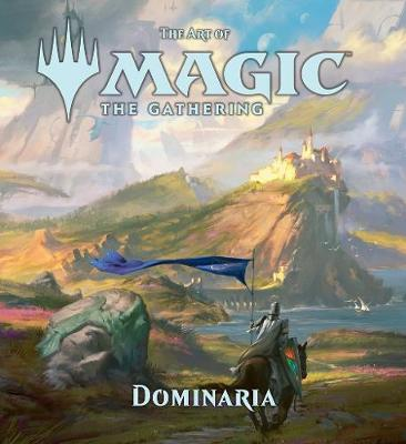 The Art of Magic: The Gathering - Dominaria - The Art of Magic: The Gathering 6 (Hardback)