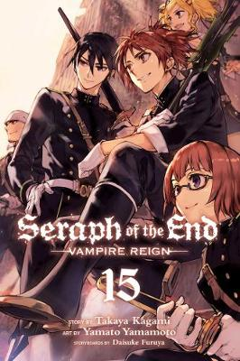Seraph of the End, Vol. 15: Vampire Reign - Seraph of the End 15 (Paperback)