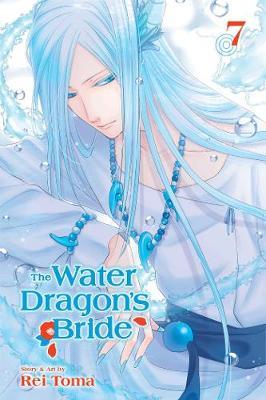 The Water Dragon's Bride, Vol. 7 - The Water Dragon's Bride 7 (Paperback)