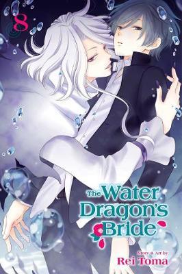 The Water Dragon's Bride, Vol. 8 - The Water Dragon's Bride 8 (Paperback)