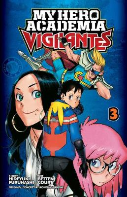My Hero Academia: Vigilantes, Vol. 3 - My Hero Academia: Vigilantes 3 (Paperback)
