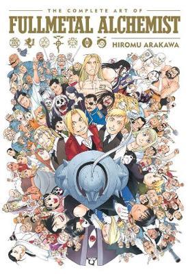 The Complete Art of Fullmetal Alchemist - The Complete Art of Fullmetal Alchemist (Hardback)