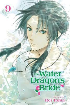 The Water Dragon's Bride, Vol. 9 - The Water Dragon's Bride 9 (Paperback)