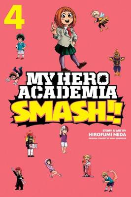 My Hero Academia: Smash!!, Vol. 4 - My Hero Academia: Smash!! 4 (Paperback)