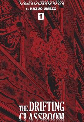 The Drifting Classroom: Perfect Edition, Vol. 1 - The Drifting Classroom: The Perfect Edit 1 (Hardback)