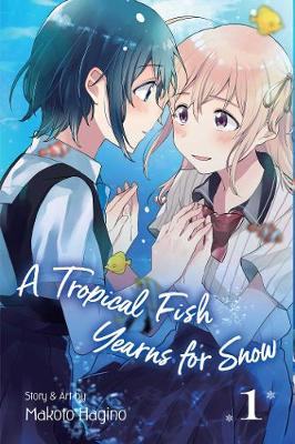 A Tropical Fish Yearns for Snow, Vol. 1 - A Tropical Fish Yearns for Snow (Paperback)