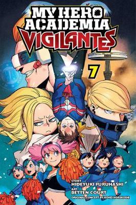 My Hero Academia: Vigilantes, Vol. 7 - My Hero Academia: Vigilantes (Paperback)