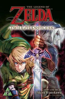 The Legend of Zelda: Twilight Princess, Vol. 6 - The Legend of Zelda: Twilight Princess 6 (Paperback)