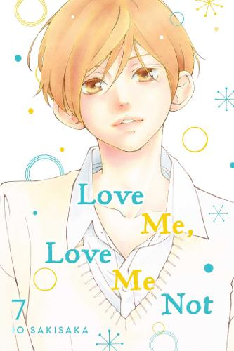 Love Me, Love Me Not, Vol. 7 - Love Me, Love Me Not 7 (Paperback)