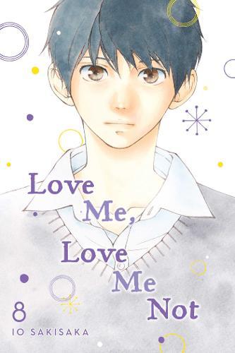 Love Me, Love Me Not, Vol. 8 - Love Me, Love Me Not 8 (Paperback)