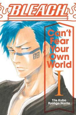 Bleach: Can't Fear Your Own World, Vol. 1 - Bleach: Can't Fear Your Own World 1 (Paperback)