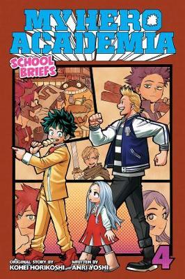 My Hero Academia: School Briefs, Vol. 4: Festival For All - My Hero Academia: School Briefs 4 (Paperback)