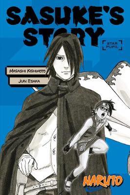 Naruto: Sasuke's Story--Star Pupil - Naruto Novels (Paperback)