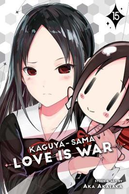 Kaguya-sama: Love Is War, Vol. 15 - Kaguya-sama: Love is War 15 (Paperback)