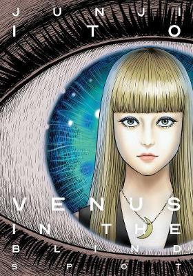 Venus in the Blind Spot - Junji Ito (Hardback)