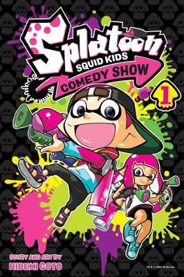 Splatoon: Squid Kids Comedy Show, Vol. 1 - Splatoon: Squid Kids Comedy Show 1 (Paperback)
