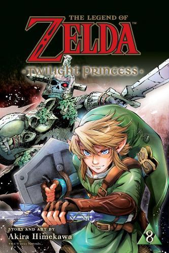 The Legend of Zelda: Twilight Princess, Vol. 8 - The Legend of Zelda: Twilight Princess 8 (Paperback)