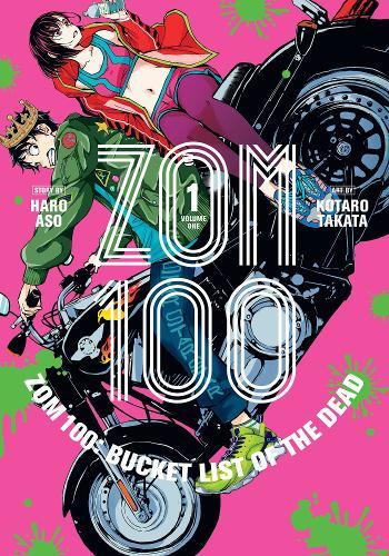Zom 100: Bucket List of the Dead, Vol. 1 - Zom 100: Bucket List of the Dead 1 (Paperback)