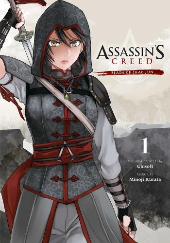Assassin's Creed: Blade of Shao Jun, Vol. 1 - Assassin's Creed: Blade of Shao Jun 1 (Paperback)